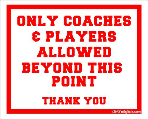 Only-Coaches-and-Players-Allowed-Sign-easydigitals-sm